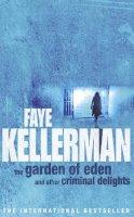 Kellerman, Faye - The Garden of Eden and Other Criminal Delights - 9780747265368 - V9780747265368