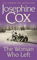 Cox, Josephine - The Woman Who Left - 9780747266341 - KLN0012824