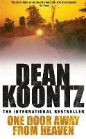 Koontz, Dean - One Door Away from Heaven - 9780747266815 - KAK0009607