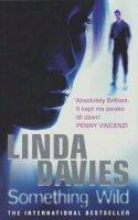 Davies, Linda - Something Wild - 9780747266860 - KNW0005825