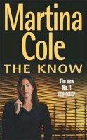 Cole, Martina - The Know - 9780747269670 - KTJ0028582