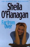 O'Flanagan, Sheila - Far from Over - 9780747271079 - KHS0047159