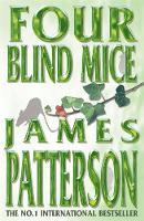 Patterson, James - Four Blind Mice - 9780747274339 - KRF0038573
