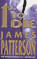 Patterson, James - 1st to Die - 9780747274377 - KIN0012775