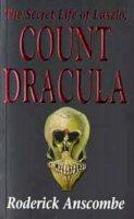 Anscombe, Roderick - The Secret Life of Laszlo, Count Dracula - 9780747521983 - KON0829068