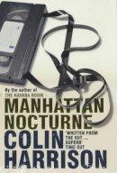 Harrison, Colin - Manhattan Nocturne - 9780747531555 - KLJ0001229