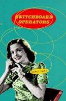 Lake, Carol - Switchboard Operators - 9780747534907 - V9780747534907