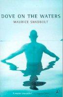 Shadbolt, Maurice - Dove on the Water - 9780747535010 - V9780747535010