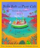 Lear, Edward - Classics: Bisky Bats & Pussy Cats (Bloomsbury Childrens Classics) - 9780747535560 - V9780747535560