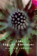 Cobbett, William - English Gardener (Gardening Classics) - 9780747536987 - V9780747536987