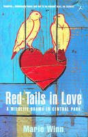 Marie Winn - Red-tails in Love: A Wildlife Drama in Central Park - 9780747542032 - V9780747542032