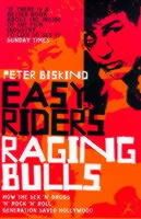 Peter Biskind - Easy Riders, Raging Bulls: How the Sex-drugs-and Rock 'n' Roll Generation Changed Hollywood - 9780747544210 - V9780747544210