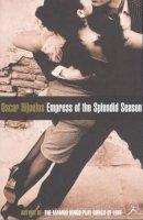 Hijuelos, Oscar - Empress of the Splendid Season (Bloomsbury paperbacks) - 9780747545330 - KRF0036075