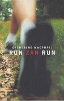 MacPhail, Catherine - Run, Zan, Run - 9780747555049 - KLN0014328