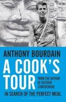 Bourdain, Anthony - A Cook's Tour - 9780747558217 - V9780747558217