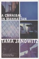 Tama Janowitz - A Cannibal in Manhattan - 9780747560203 - KLN0017016