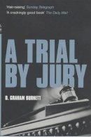 D.GRAHAM BURNETT - A TRIAL BY JURY - 9780747561682 - KNW0008783