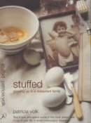 Volk, Patricia - Stuffed: Growing Up in a Restaurant Family - 9780747561712 - V9780747561712