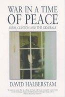 Halberstam, David - War in a Time of Peace - 9780747563013 - KIN0033791