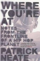 Neate, Patrick - Where You're at: Notes from the Frontline of a Hip Hop Planet - 9780747563891 - KEX0212358