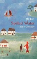 Grindley, Sally - Spilled Water - 9780747564164 - KEX0216223