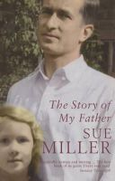 Miller, Sue - The Story of My Father - 9780747565222 - KT00000889
