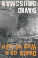 Grossman, David - Death As a Way of Life - 9780747566199 - V9780747566199