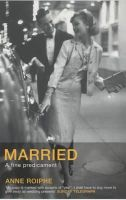 Anne Roiphe - Married: A Fine Predicament - 9780747568513 - KEX0161369