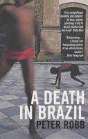 Peter Robb - Death in Brazil - 9780747573166 - V9780747573166