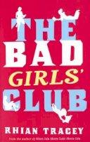 Tracey, Rhian - The Bad Girls Club - 9780747575672 - KEX0265170