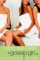 Von Ziegesar, Cecily - Nobody Does it Better (Gossip Girl) - 9780747576099 - KRF0037887