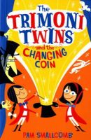 Smallcomb, Pam - The Trimoni Twins: And the Changing Coin - 9780747576235 - KEX0265174