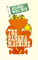 Alexander McCall Smith - The Banana Machine - 9780747580522 - V9780747580522