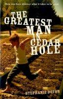 Doyon, Stephanie - The Greatest Man in Cedar Hole - 9780747580591 - KOC0016374