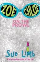 Limb, Sue - Zoe and Chloe: On the Prowl Bk. 1 (Zoe & Chloe) - 9780747582724 - 9780747582724