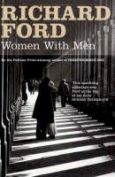 Richard Ford - Women with Men - 9780747585275 - V9780747585275