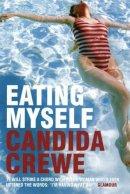 Crewe, Candida - Eating Myself - 9780747585626 - KNW0007738