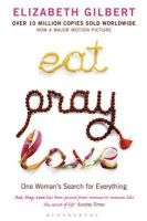 Gilbert, Elizabeth - Eat Pray Love: A Women's Search for Everything - 9780747585664 - KOC0012882