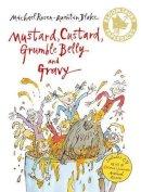 Michael Rosen - Mustard, Custard, Grumble Belly and Gravy (Bloomsbury Paperbacks) - 9780747587385 - V9780747587385