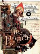 Neil Gaiman - The Tragical Comedy or Comical Tragedy of Mr Punch - 9780747588443 - KRA0002581