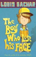 Sachar, Louis - The Boy Who Lost His Face - 9780747589778 - 9780747589778