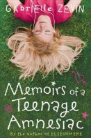 GABRIELLE ZEVIN - Memoirs of a Teenage Amnesiac - 9780747591658 - KAK0007366