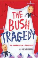 JACOB WEISBERG - THE BUSH TRAGEDY - 9780747593942 - KNW0009781