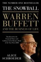 Alice Schroeder - The Snowball: Warren Buffett and the Business of Life - 9780747596493 - V9780747596493