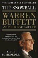 Schroeder, Alice - The Snowball: Warren Buffett and the Business of Life - 9780747596493 - 9780747596493