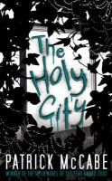 McCabe, Patrick - The Holy City - 9780747597568 - KRA0013142