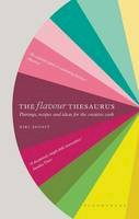 Segnit, Niki - The Flavour Thesaurus:  Pairings, Recipes and Ideas for the Creative Cook - 9780747599777 - V9780747599777