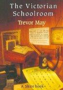 May, Trevor - The Victorian Schoolroom - 9780747802433 - V9780747802433