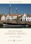 Matthew Tanner - Scottish Fishing Boats (Shire Library) - 9780747803171 - KIN0035175