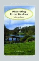 Anthony, John - Discovering Period Gardens (Shire Discovering) - 9780747803409 - 9780747803409